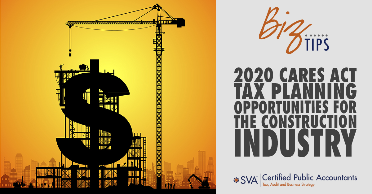 2020 CARES Act Tax Planning Opportunities for the Construction Industry