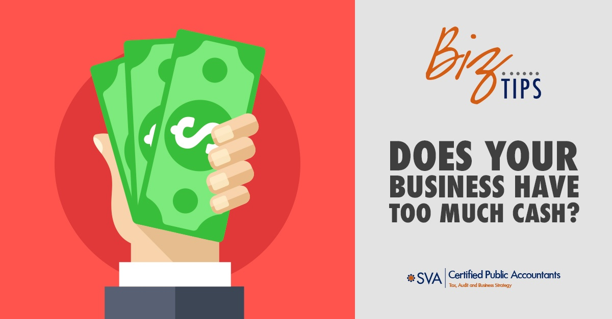 Does Your Business Have Too Much Cash?