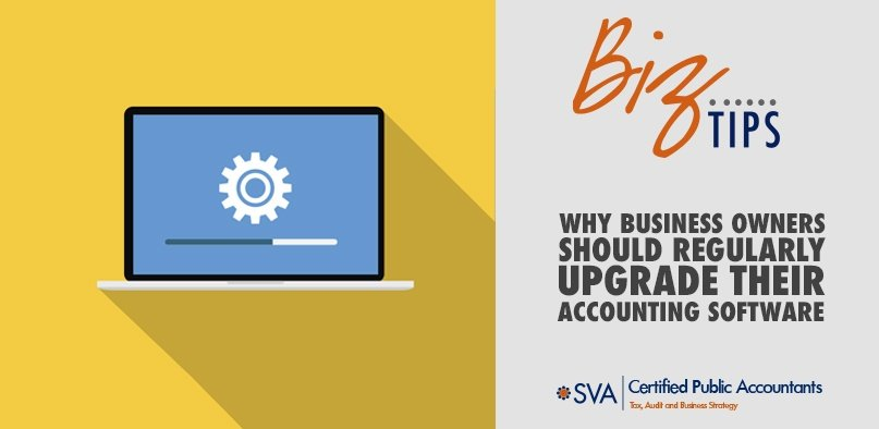 Why Business Owners Should Regularly Upgrade Their Accounting Software
