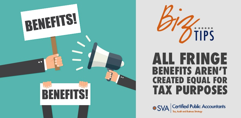 All Fringe Benefits Aren't Created Equal for Tax Purposes