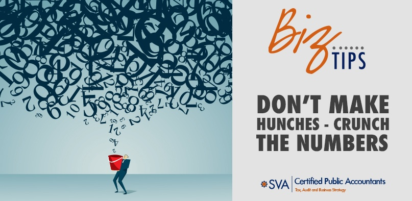 Don't Make Hunches — Crunch the Numbers