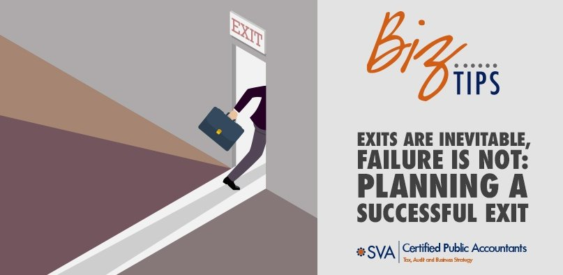 Exits Are Inevitable, Failure Is Not: Planning a Successful Exit