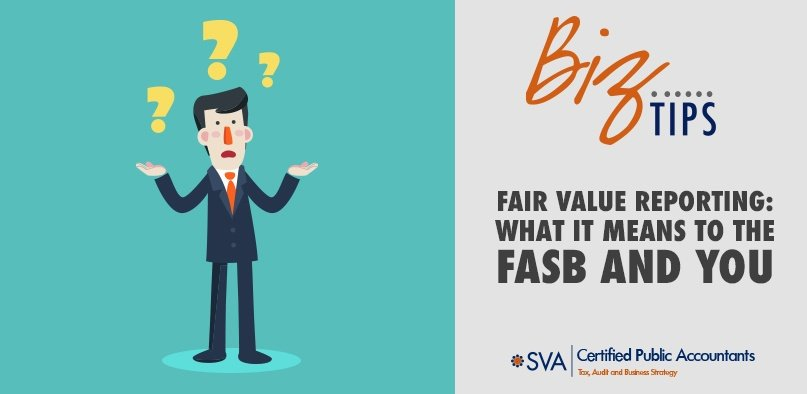 Fair Value Reporting: What It Means to the FASB and You