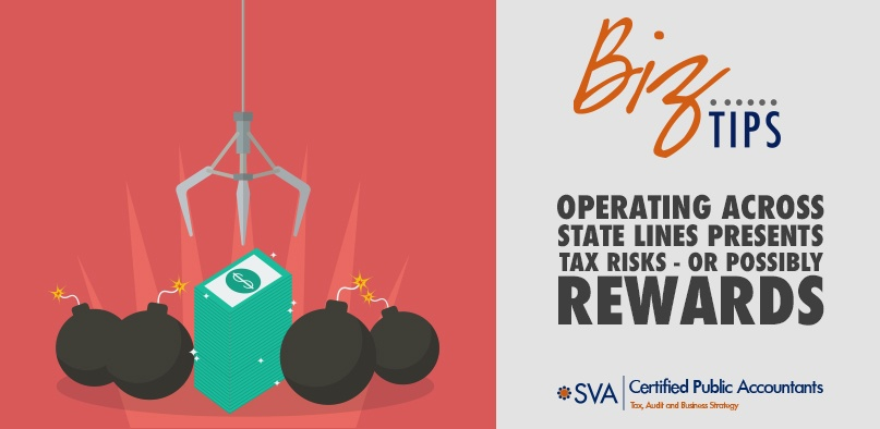 Operating Across State Lines Presents Tax Risks — or Possibly Rewards