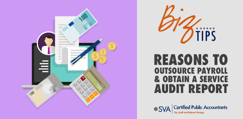 Reasons to Outsource Payroll and Obtain a Service Audit Report
