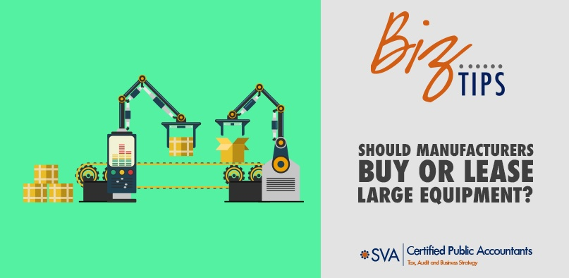 Should Manufacturers Buy or Lease Large Equipment?