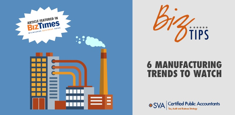 Six Manufacturing Trends to Watch
