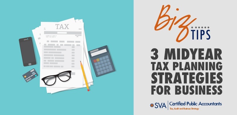 3 Midyear Tax Planning Strategies for Business