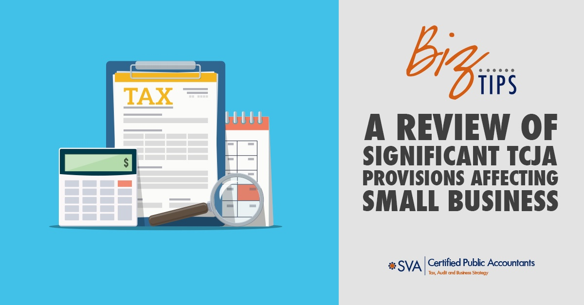 A Review of Significant TCJA Provisions Affecting Small Businesses
