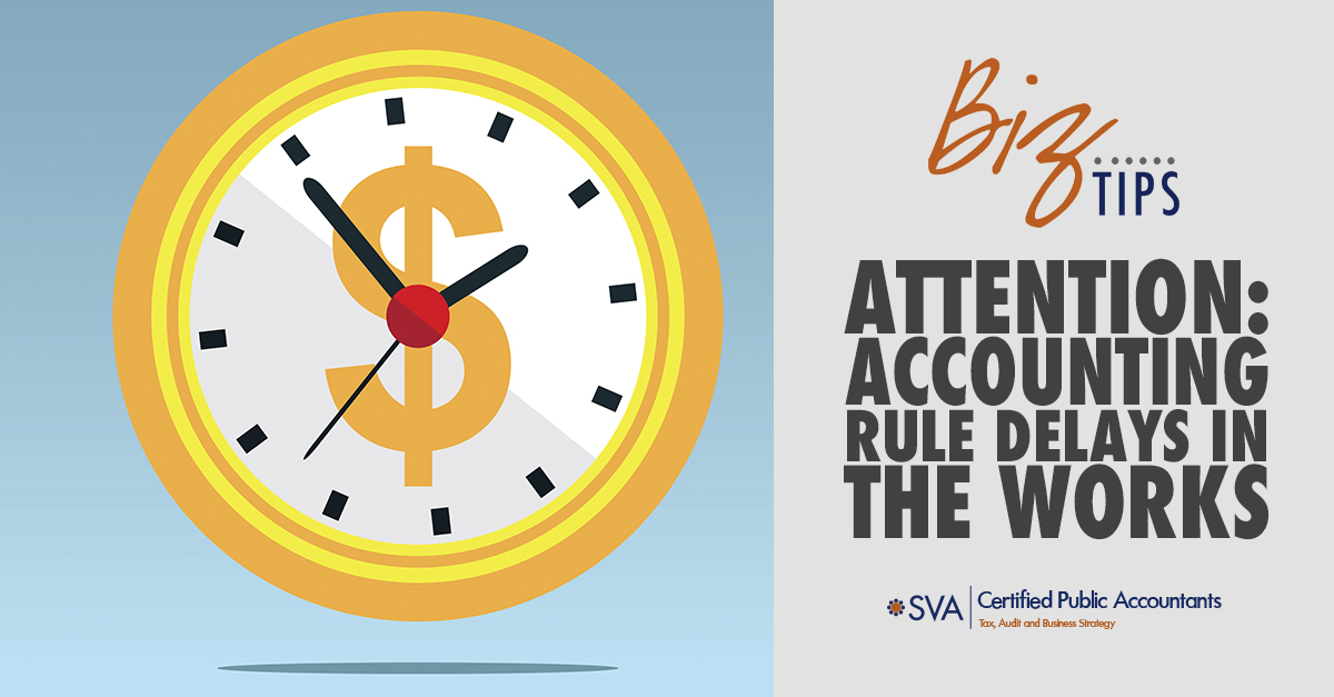 Attention: Accounting Rule Delays in the Works