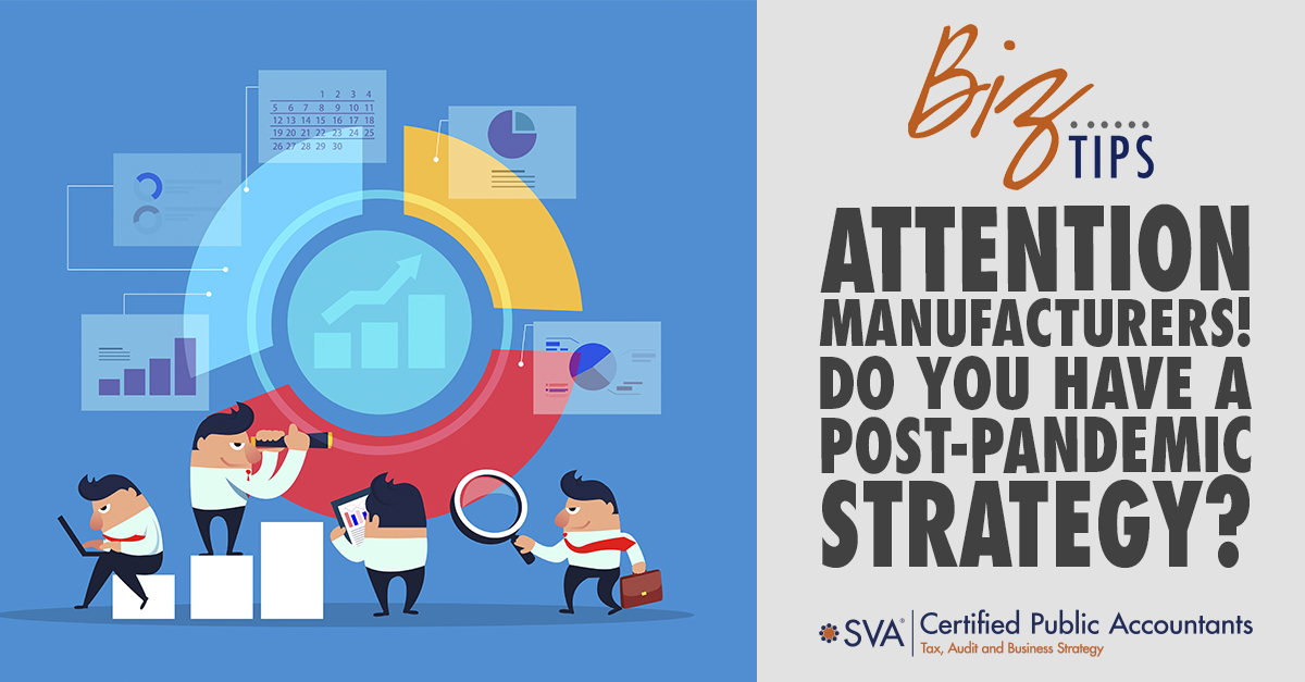 Attention Manufacturers! Do You Have a Post-Pandemic Strategy?