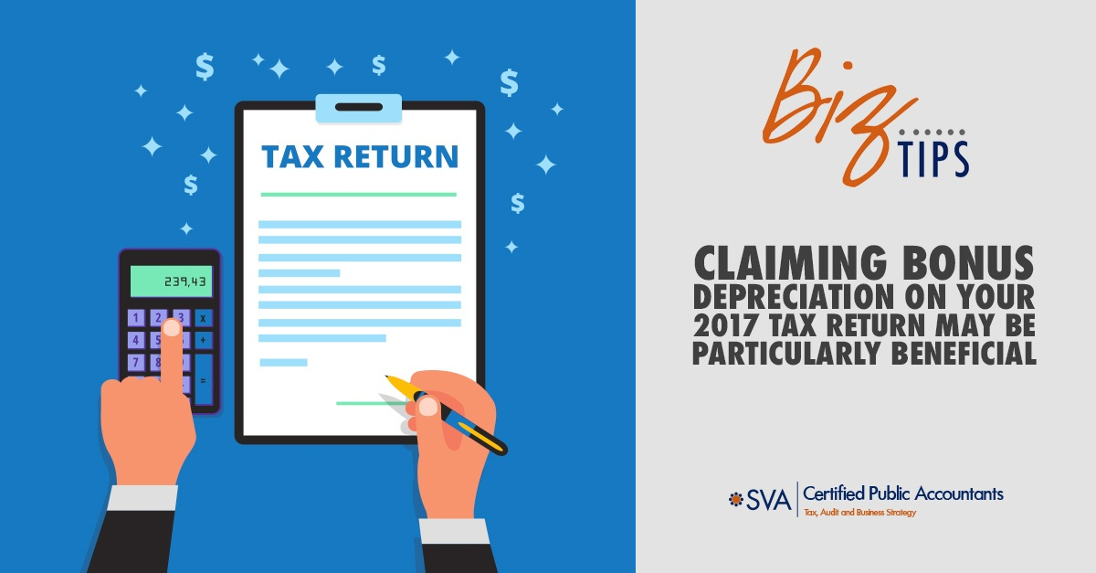 Claiming Bonus Depreciation on Your 2017 Tax Return May Be Particularly Beneficial