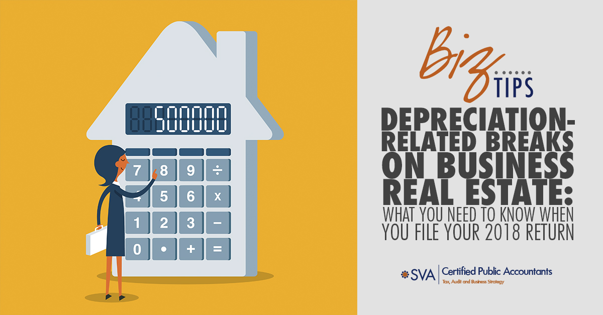 Depreciation-Related Breaks on Business Real Estate: What You Need to Know When You File Your 2018 Return