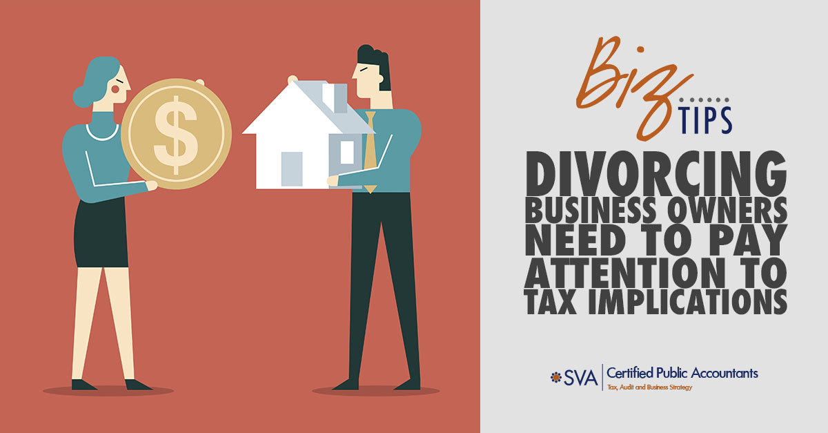 Divorcing Business Owners Need to Pay Attention to Tax Implications