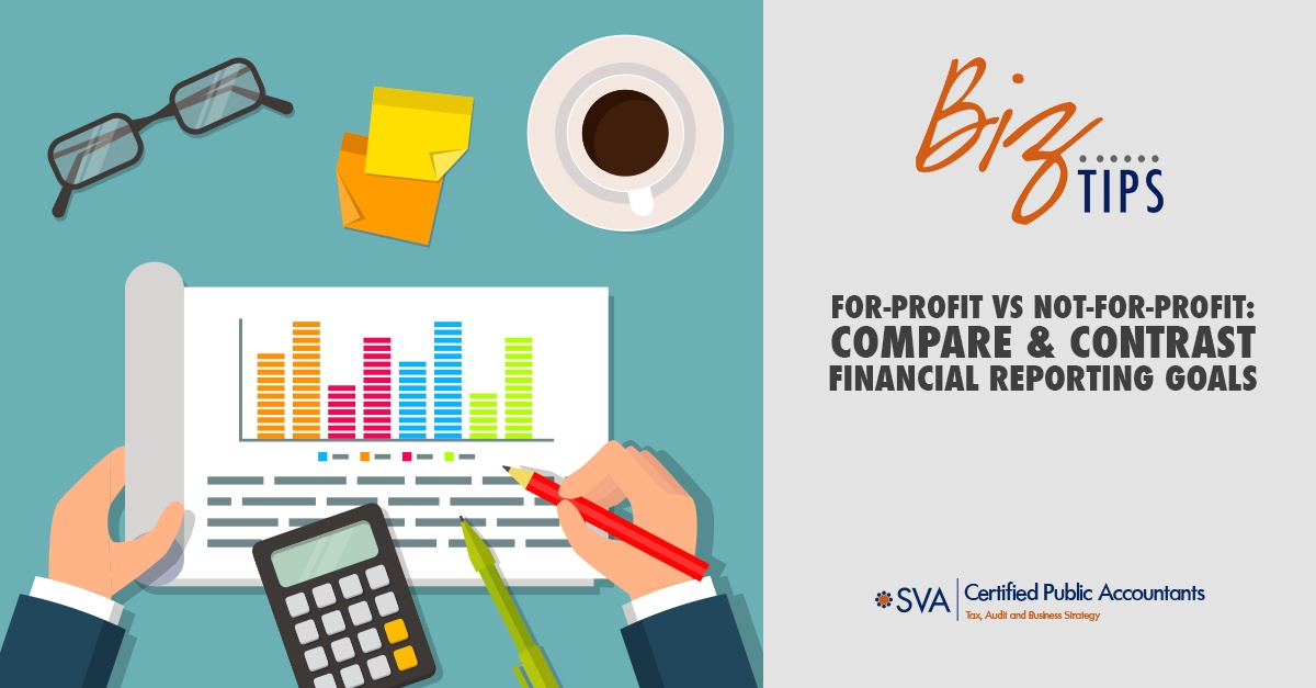 For-Profit vs. Not-For-Profit: Compare and Contrast Financial Reporting Goals