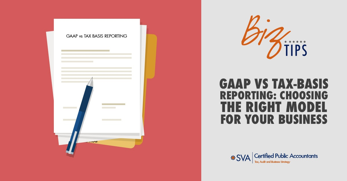 GAAP vs. Tax-Basis Reporting: Choosing the Right Model for Your Business