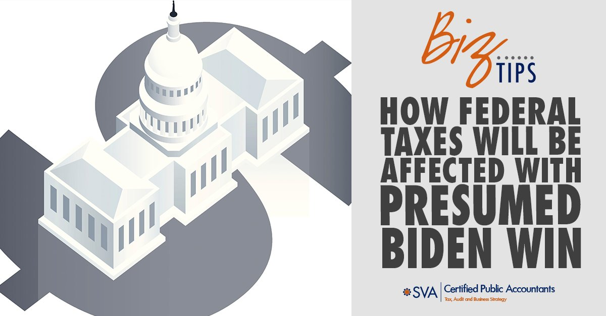 How Federal Taxes Will be Affected with Presumed Biden Win