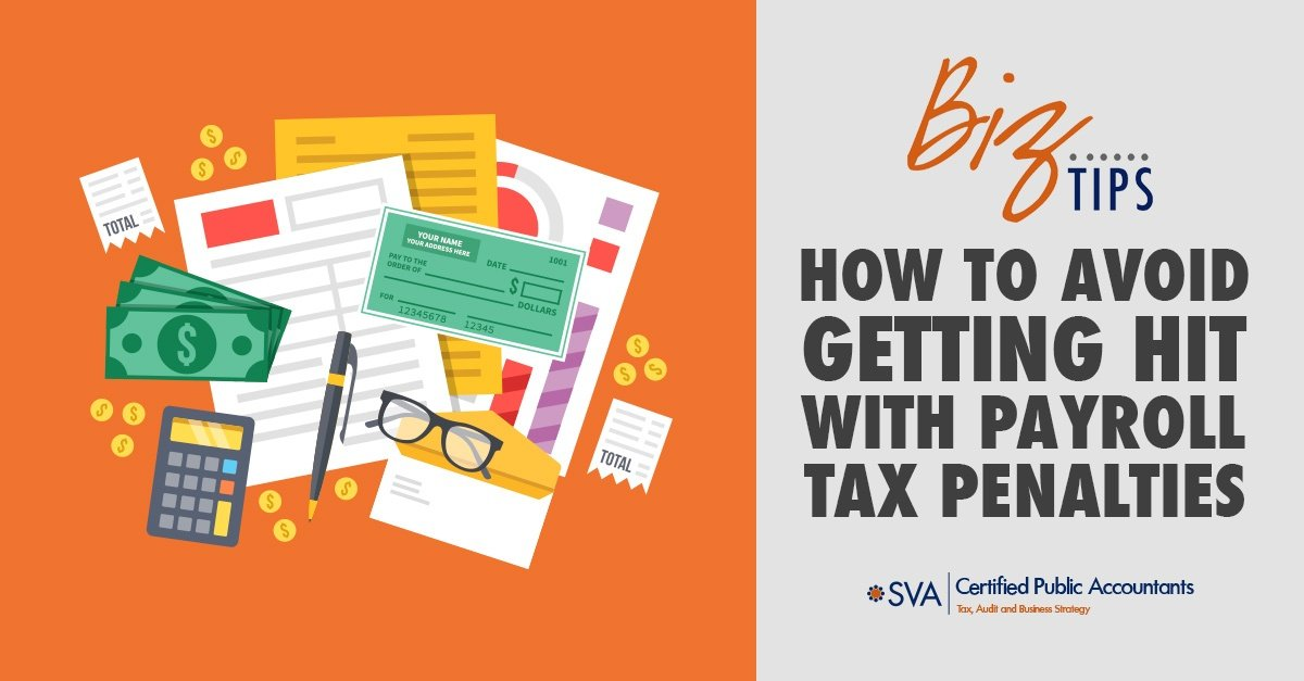 How to Avoid Getting Hit with Payroll Tax Penalties