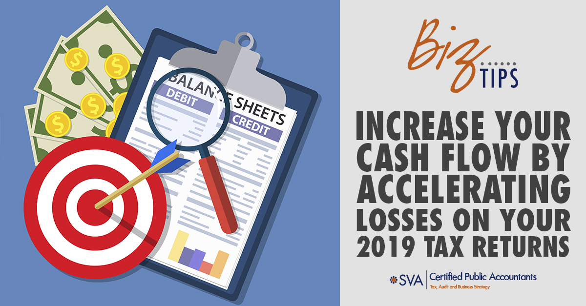 Increase Your Cash Flow by Accelerating Losses on Your 2019 Tax Returns