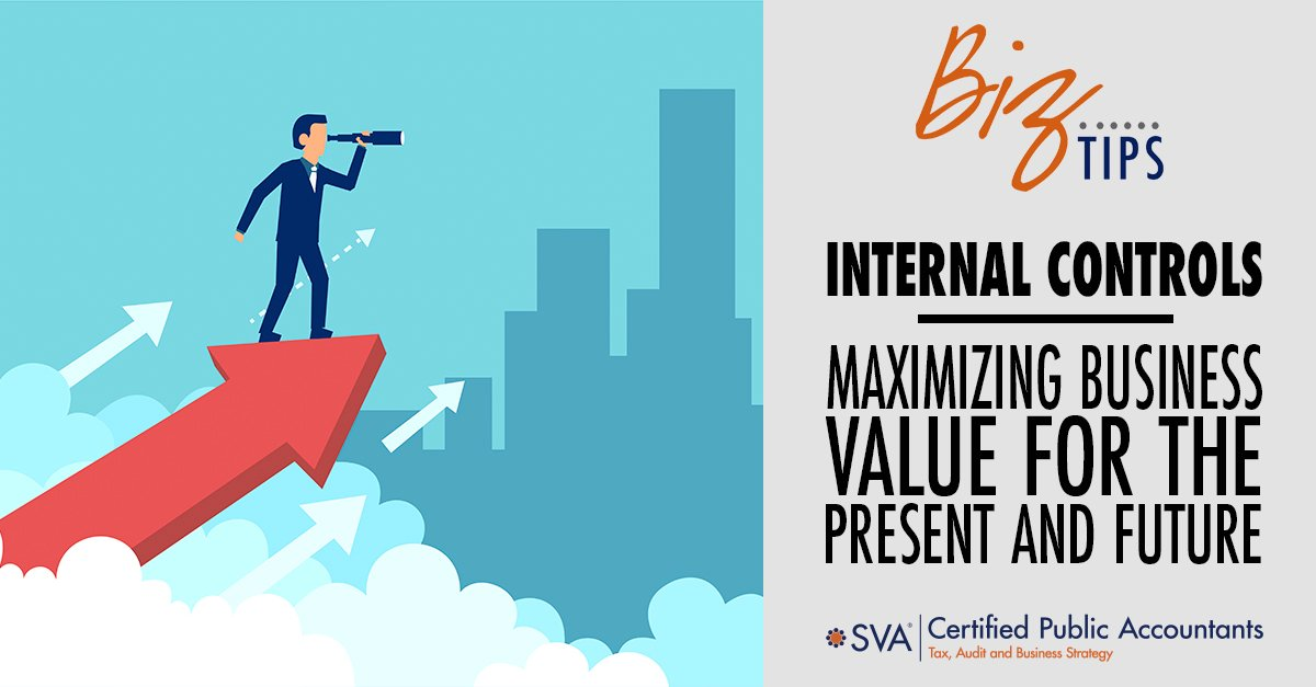 Internal Controls—Maximizing Business Value for the Present and Future