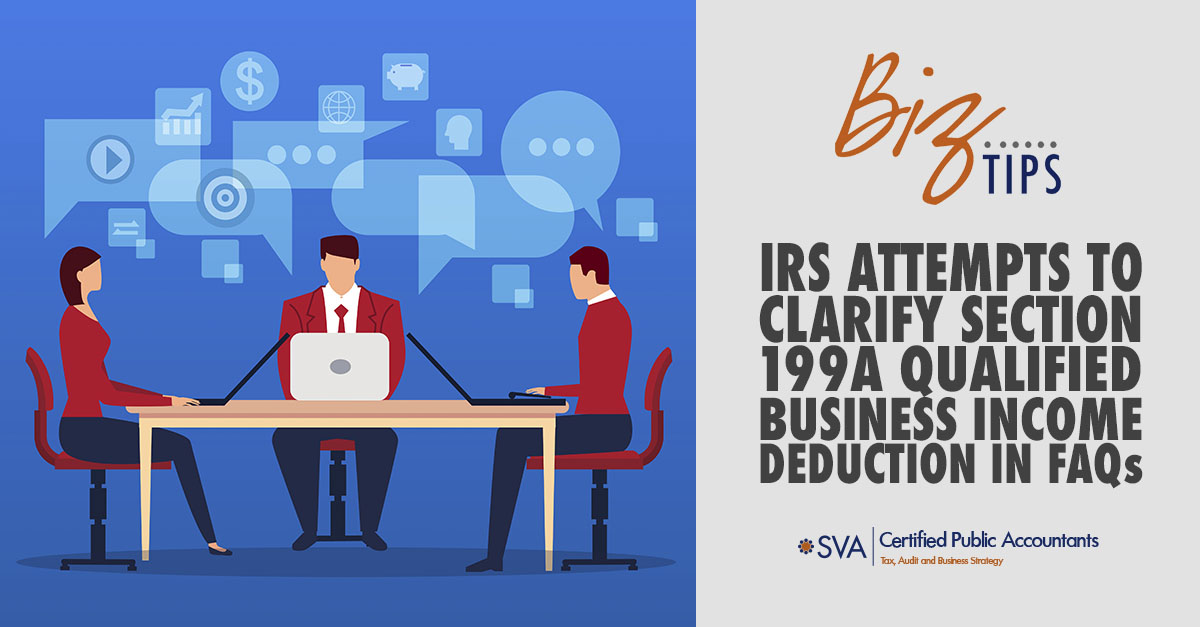 IRS Attempts to Clarify Section 199A Qualified Business Income Deduction in FAQs