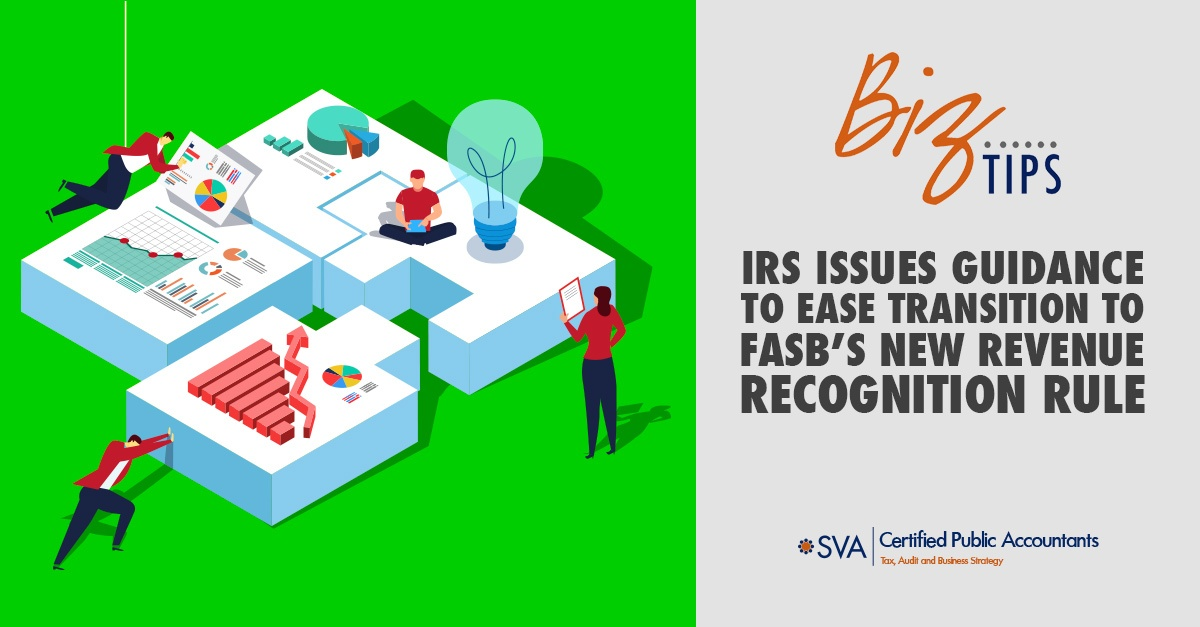 IRS Issues Guidance to Ease Transition to FASB's New Revenue Recognition Rule