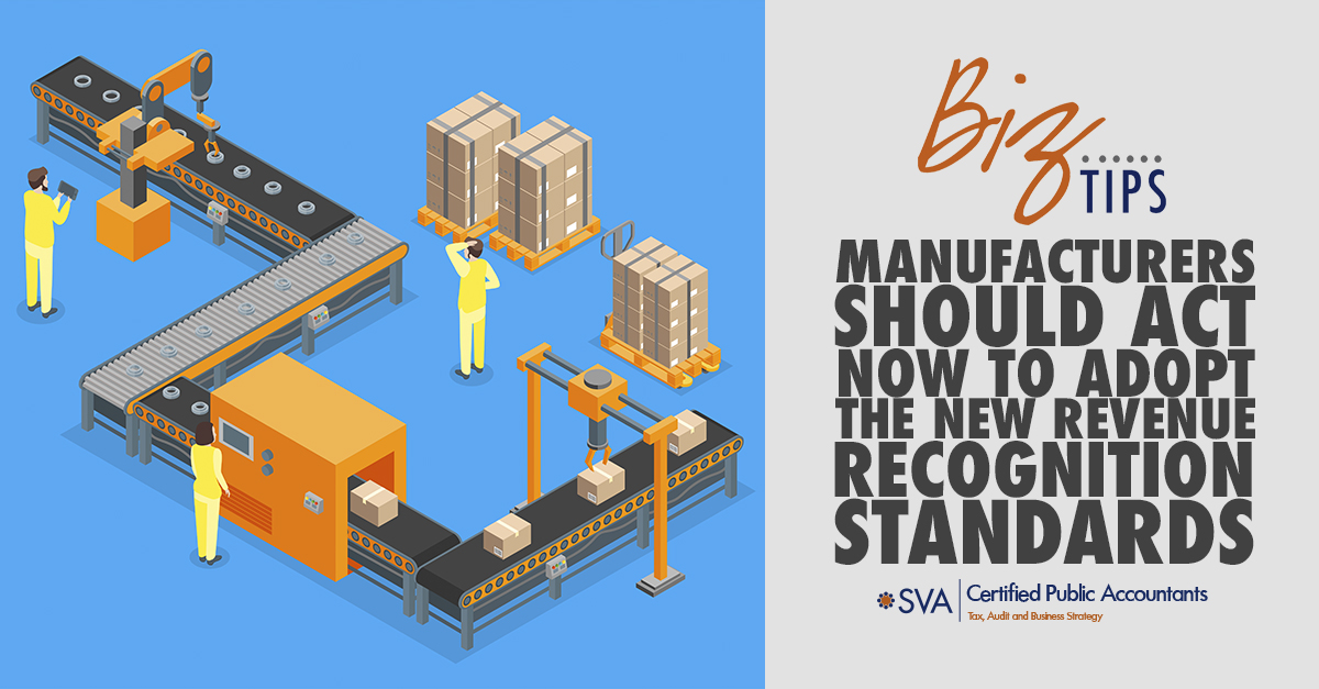 Manufacturers Should Act Now to Adopt the New Revenue Recognition Standards