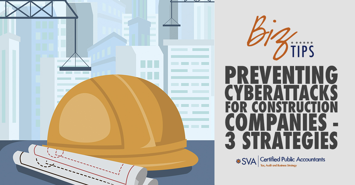 Preventing Cyberattacks for Construction Companies – 3 Strategies