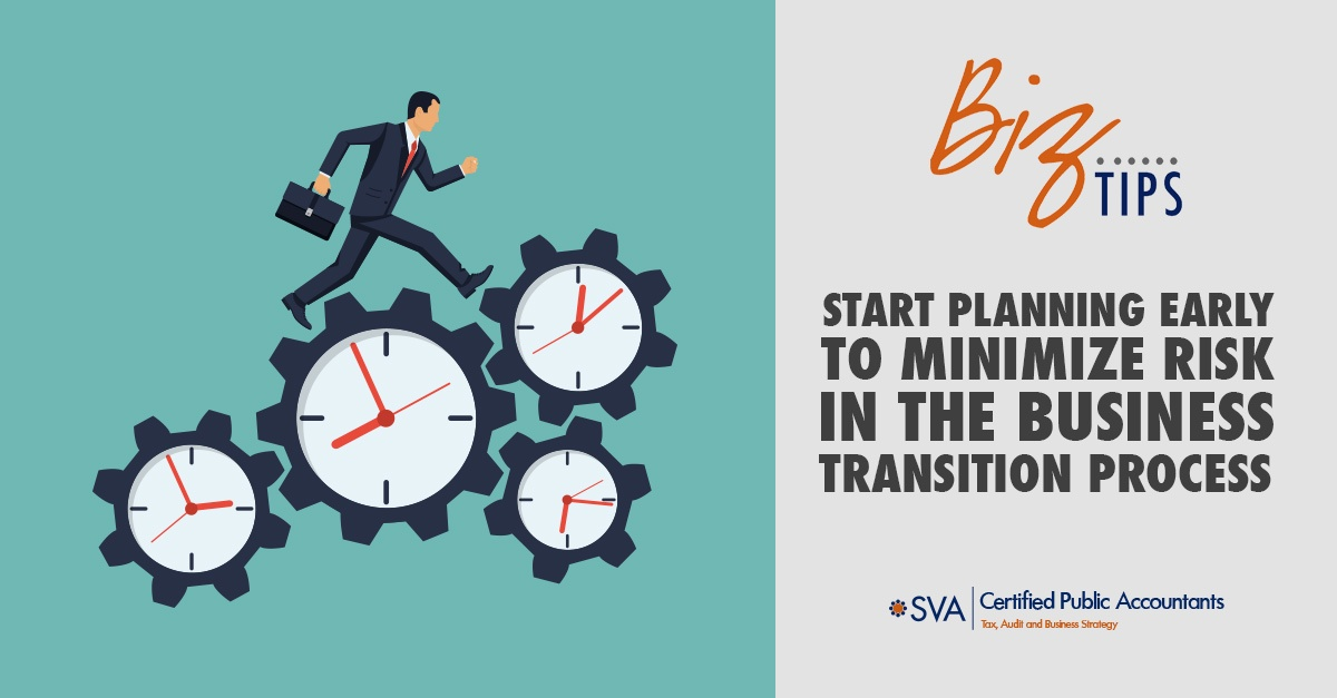 Start Planning Early to Minimize Risk in the Business-Transition Process