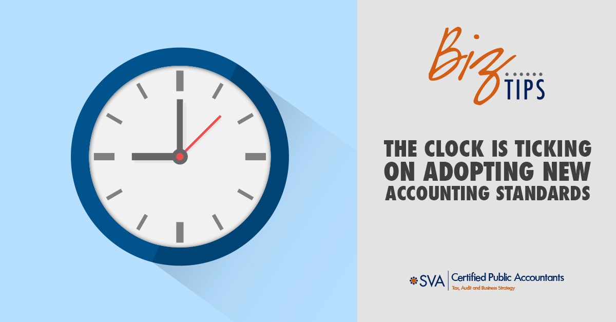 The Clock Is Ticking on Adopting New Accounting Standards