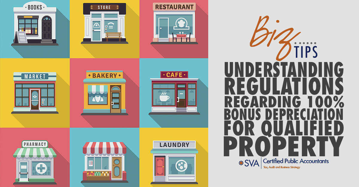 Understanding Regulations Regarding 100% Bonus Depreciation for Qualified Property