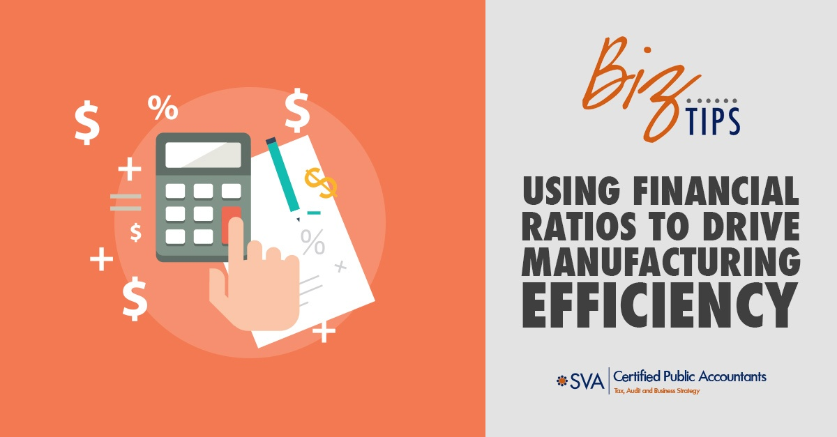 Using Financial Ratios to Drive Manufacturing Efficiency