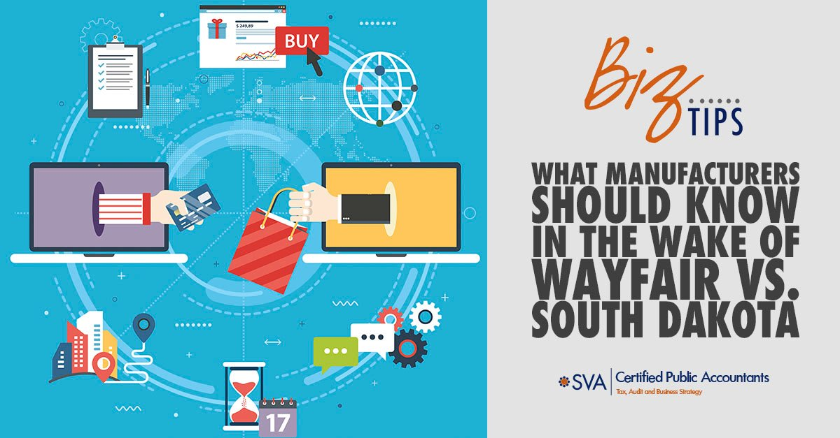 What Manufacturers Should Know in the Wake of Wayfair vs. South Dakota