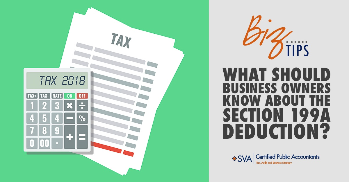 What Should Business Owners Know About the Section 199A Deduction?